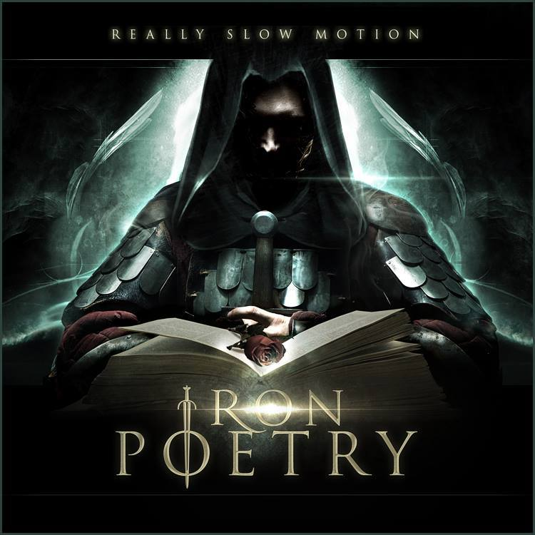 Really Slow Motion: Iron Poetry