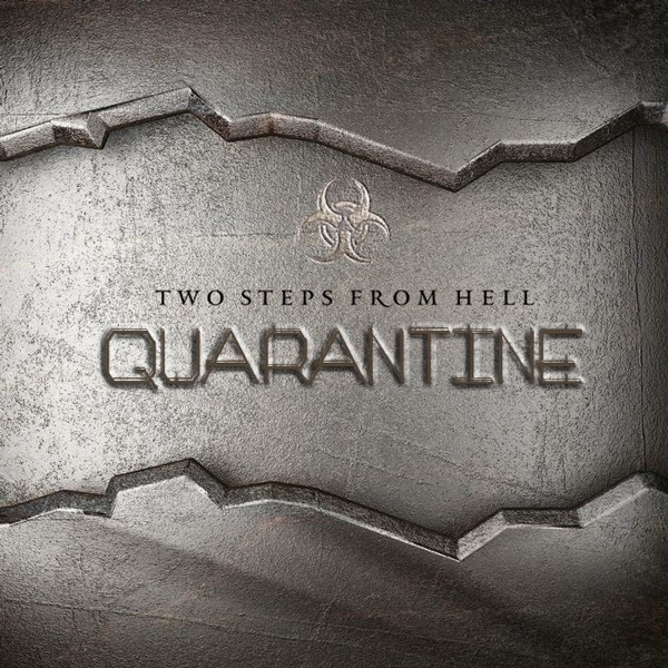Two Steps From Hell: Quarantine