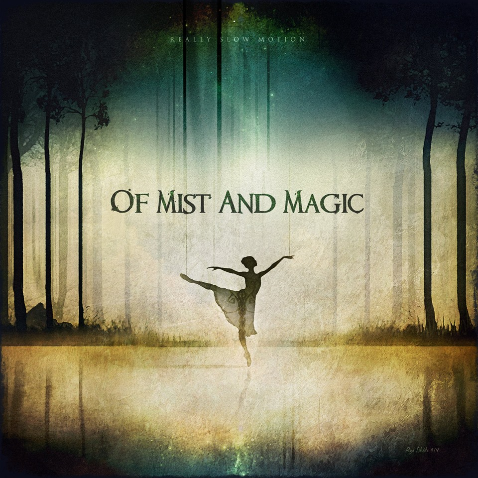 'Of Mist And Magic', Really Slow Motion's New Public Release